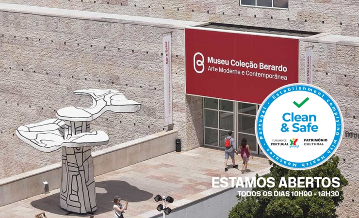 Museu Berardo - Estamos Abertos, com Selo CLEAN AND SAFE    Museu de Arte Moderna e Contemporânea Aberto em Lisboa