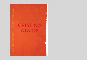 Cristina Ataíde. Dar corpo ao vazio   Catálogo digital